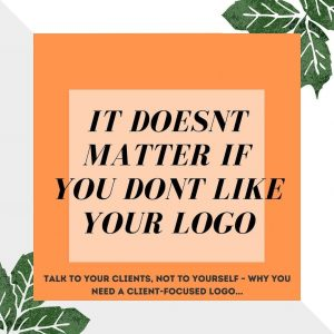 It doesn't matter if you don't like your logo